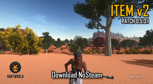 Hurtworld ItemV2 Experimental Patch 0.5.3.1 download NoSteam